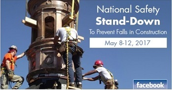 National Safety Stand-Down to Prevent Falls in Constriction May 8-12, 2017