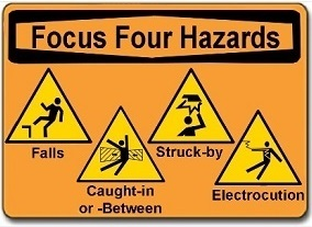 Focus Four Hazards: Falls - Electrocution - Struck-by - Caught-in or -between
