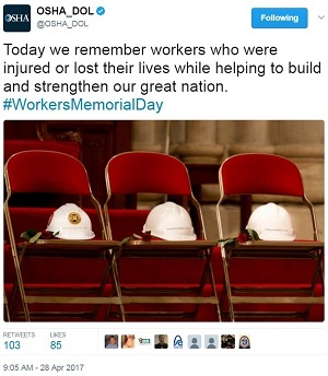 Workers' Memorial Day tweet @OSHA_DOL Today we remember those workers who were injured or lost their lives while helping to build and strengthen our great nation. #WorkersMemorialDay