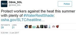 heat safety tweet @OSHA_DOL Protect workers against the heat this summer with plenty of #WaterRestShade: https://www.osha.gov/heat/index.html. Featured Tweet.