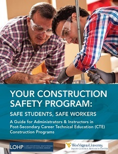 Picture of the cover of the document titled Your Construction Safety Program: Safe Students, Safe Workers