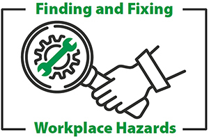 Finding and Fixing Workplace Hazards