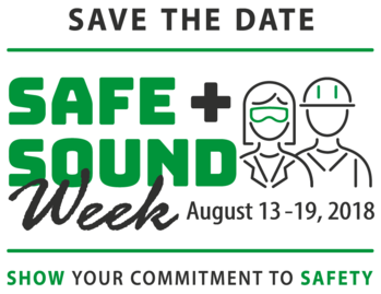 save the date for Safe and Sound Week, August 13-19, Show Your Commitment to Safety