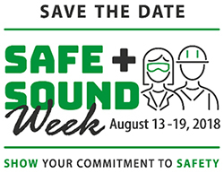 Save the Date: Safe + Sound Week August 13-19 - Show your commitment to safety.