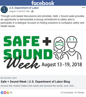 Facebook post: Through work-based discussions and activities, Safe + Sound week provides an opportunity to demonstrate a strong commitment to safety and to participate in a dialogue focused on finding solutions to workplace safety and health issues.