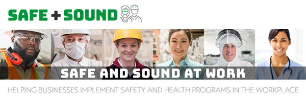 Safe and Sound at Work - helping businesses implement safety and health programs in the workplace