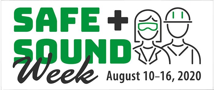 Safe + Sound Week is August 10-16, 2020.