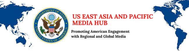 u s east asia and pacific media hub - promoting american engagement with regional and global media