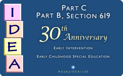 30th Anniversary of PL 99-457 (Early Childhood IDEA)