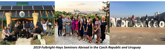 2019 Fulbright-Hays Seminars Abroad in the Czech Republic and Uruguay