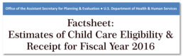 Download: Factsheet: Estimates of Child Care Eligibility & Receipt for Fiscal Year 2016 (PDF)