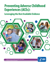 Cover from Preventing Adverse Childhood Experiences (ACEs): Leveraging the Best Available Evidence