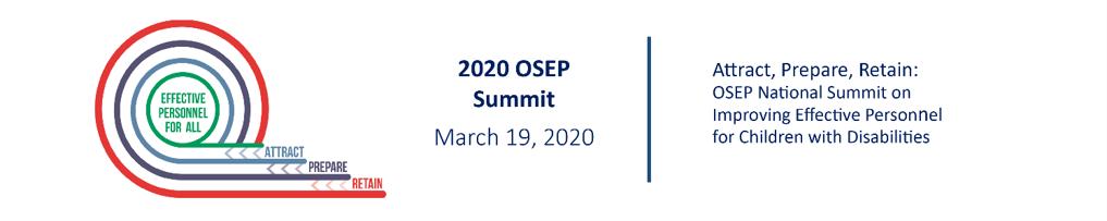 2020 OSEP Summit header. March 19, 2020. Attract, Prepare, Retain.