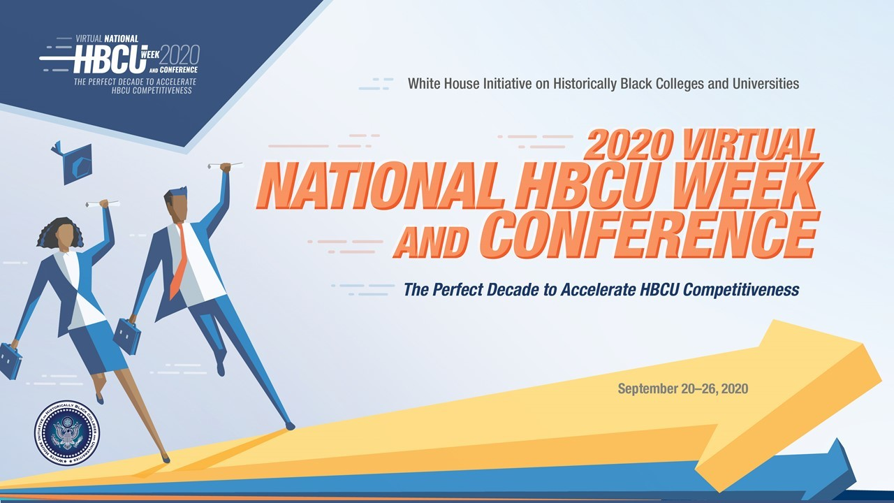 Virtual HBCU Week Conference-- 2020 The Perfect Decade to Accelerate HBCU Competitiveness
