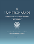 A Transition Guide to Postsecondary Education and Employment for Students and Youth with Disabilities