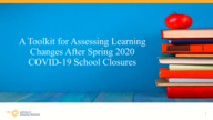 Toolkit for Assessing Learning Changes After Spring 2020 COVID-19 School Closures