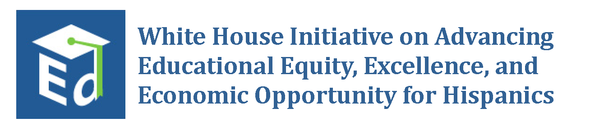 White House Initiative on Advancing Educational Equity, Excellence, and Economic Opportunity for Hispanics logo