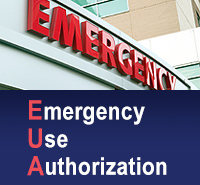 Emergency Use Authorization (EUA)