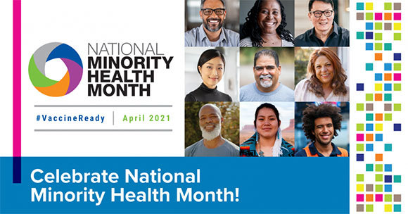 National Minority Health Months April 2021 #VaccineReady