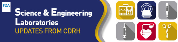 Science and Engineering Laboratories - Updates from CDRH