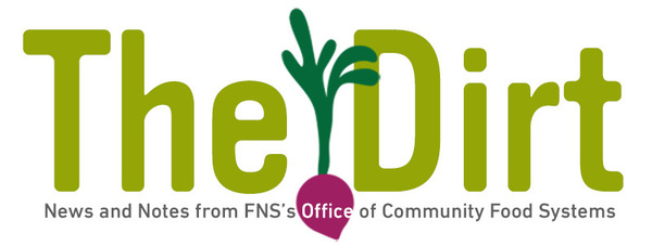 The Dirt - New and Notes from FNS's Office of Community Food Systems