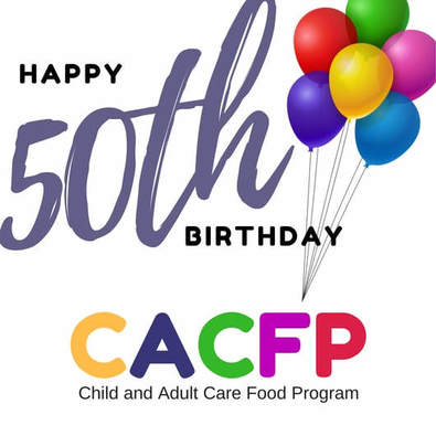 Happy 50th Birthday, CACFP
