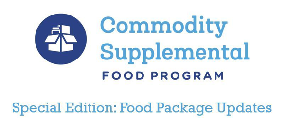 commodity supplemental food program - special edition - food package updates