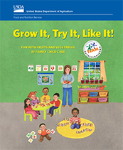 The cover of the Grow It, Try It, Like It resource for family childcare homes.