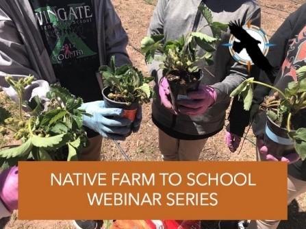 Native Farm to School webinar series- kids holding plants