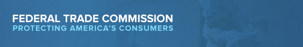 Federal Trade Commission: Protecting America's Consumers Banner