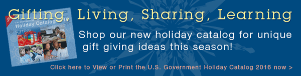 Great Gift Ideas from the Federal Government – Check Out Our New Holiday Catalog