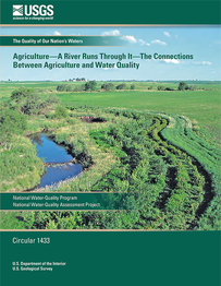 Agriculture: A River Runs Through It: The Connections Between Agriculture and Water Quality