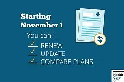 Starting Nov 1, you can renew, update, and compare plans