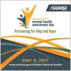 SAMHSA children's mental health awareness day. Partnering for help and hope. May 4, 2017