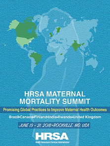 HRSA Maternal Mortality Summit, June 19-21, 2018. Rockville, Maryland