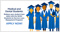 medical and dental students: reduce your student loan debt with the NHSC students to service loan repayment program