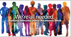 We're all Needed: National Minority Donor Awareness Week