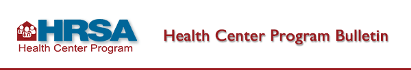 HRSA Health Center Program - Health Center Program Bulletin