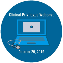 clinical privileges webcast october 29, 2019
