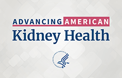 Advancing American Kidney Health