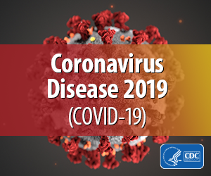 Coronavirus disease 2019 text over an image of the virus with CDC logo