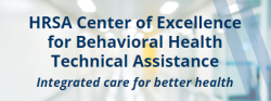 hrsa center of excellence for behavioral health technical assistance