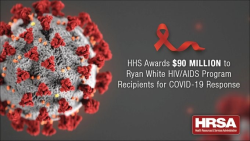 HHS Awards $90 Million to Ryan White HIV/AIDS Program Recipients for COVID-19 Response
