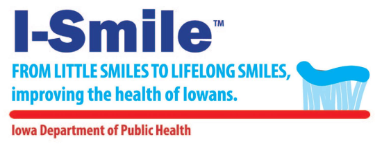 Iowa Department of Health Campaign logo - I-Smile: From Little Smiles to Lifelong Smiles, improving the health of Iowans.