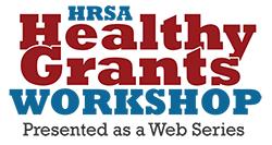 hrsa healthy grants workshop web series