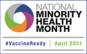 National Minority Health Month April 2021 #vaccineready