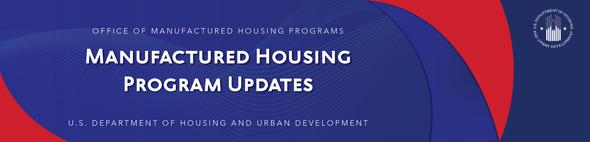 Manufactured Housing Program Updates