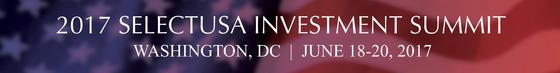 2017 selectusa investment summit in washington dc on june 18 - 20 2017
