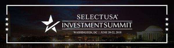 2018 SelectUSA Investment Summit - Washington, D.C. - June 20-22, 2018