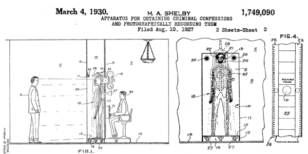 "H.A. Shelby's patent for ""APPARATUS FOR OBTAINING CRIMINAL CONFESSIONS AND PHOTOGRAPHICALLY RECORDING THEM (8/10/1927)"
